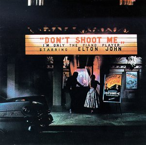 Elton_John_-_Don't_Shoot_Me_I'm_Only_the_Piano_Player.jpg